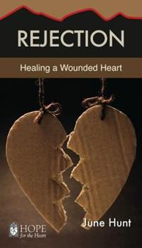Rejection: Healing a Wounded Heart - Book  of the Hope for the Heart