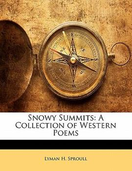 Paperback Snowy Summits : A Collection of Western Poems Book