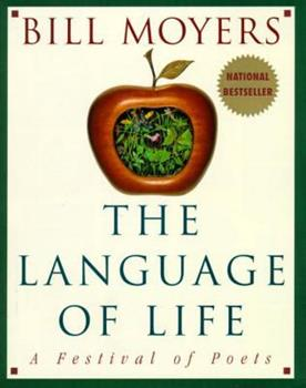 The Language of Life: A Festival of Poets 0385479174 Book Cover