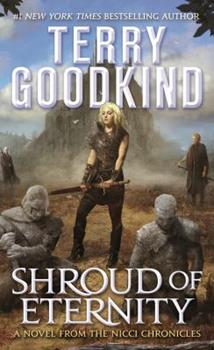 Shroud of Eternity: Sister of Darkness - Book #2 of the Sister of Darkness: The Nicci Chronicles