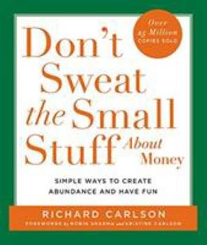 Don't Sweat the Small Stuff About Money 0786887885 Book Cover