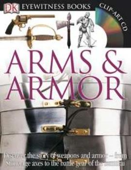Arms & Armor (DK Eyewitness Books) 0756606543 Book Cover