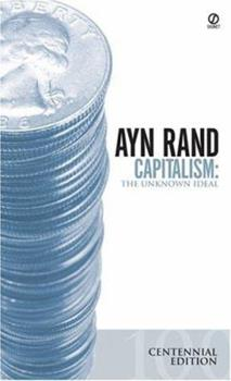 Capitalism: The Unknown Ideal 0451147952 Book Cover