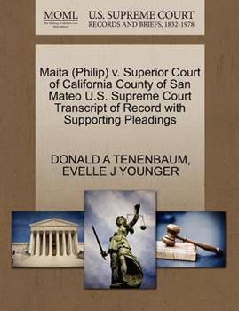 Paperback Maita V. Superior Court of California County of San Mateo U. S. Supreme Court Transcript of Record with Supporting Pleadings Book