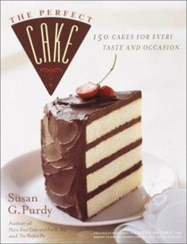 The Perfect Cake: 150 cakes for Every taste and Occasion 0767905377 Book Cover
