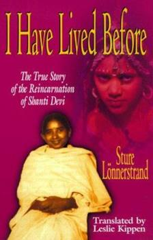 Paperback I Have Lived Before: The True Story of the Reincarnation of Shanti Devi Book