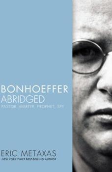 Paperback Bonhoeffer Abridged: Pastor, Martyr, Prophet, Spy Book