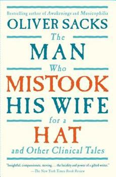 The Man Who Mistook His Wife for a Hat and Other Clinical Tales 0060970790 Book Cover