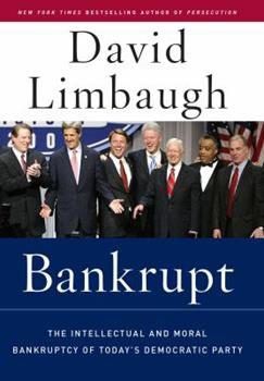 Bankrupt: The Intellectual and Moral Bankruptcy of Today's Democratic Party 1596985267 Book Cover
