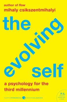 The Evolving Self: A Psychology for the Third Millennium 0060166770 Book Cover