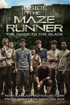 Inside the Maze Runner: The Guide to the Glade 0553511084 Book Cover