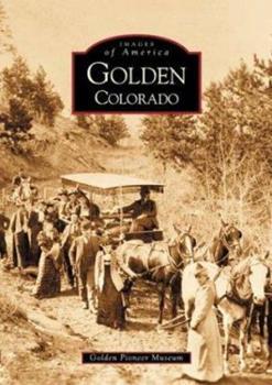 Golden, Colorado - Book  of the Images of America: Colorado