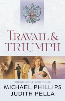 Travail and Triumph (Russians, 3) - Book #3 of the Russians