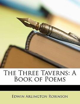 Paperback The Three Taverns: A Book of Poems Book
