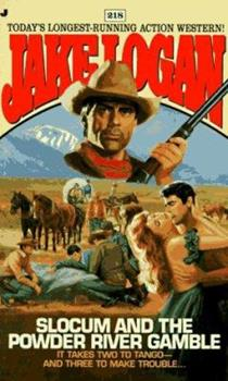 Slocum and the Powder River Gamble - Book #218 of the Slocum