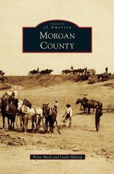 Morgan County - Book  of the Images of America: Colorado