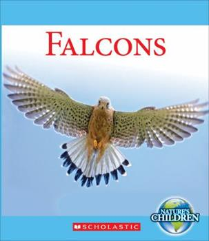 Falcons (Nature's Children) 0531211878 Book Cover