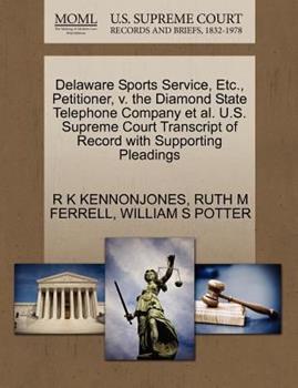 Paperback Delaware Sports Service, etc. , Petitioner, V. the Diamond State Telephone Company et Al. U. S. Supreme Court Transcript of Record with Supporting Plead Book