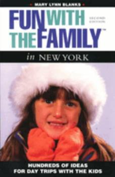 Fun with the Family in New York: Hundreds of Ideas for Day Trips with the Kids 0762702443 Book Cover