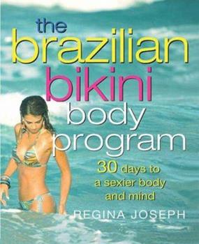 The Brazilian Bikini Body Program: 30 Days to a Sexier Body and Mind 0312363826 Book Cover