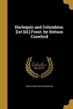 Paperback Harlequin and Columbine. [1st Ed. ] Front. by Stetson Crawford Book