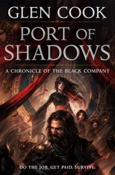 Port of Shadows - Book #1.5 of the Chronicles of the Black Company #diffirent short stories