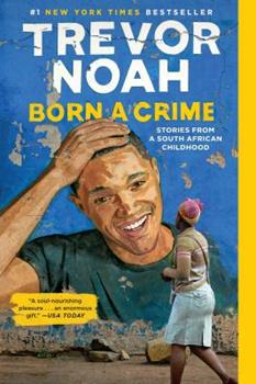 Paperback Born a Crime: Stories from a South African Childhood Book