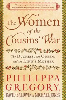The Women of the Cousins' War: The Duchess, the Queen, and the King's Mother 1451629540 Book Cover