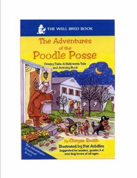 Creepy Tails: A Halloween Adventure & Activity Book - Book  of the Adventures of the Poodle Posse