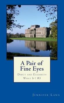 Paperback A Pair of Fine Eyes: Darcy and Elizabeth What If? #3 Book