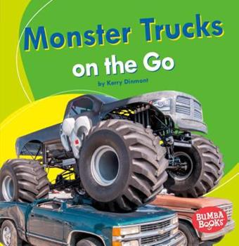Monster Trucks on the Go - Book  of the Machines That Go