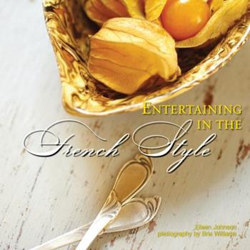 Entertaining in the French Style 1423605756 Book Cover