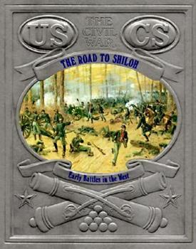 The Road to Shiloh: Early Battles in the West : The Civil War - Book #4 of the Civil War