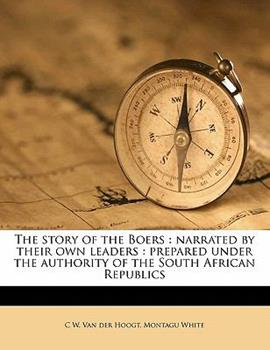 Paperback The Story of the Boers : Narrated by their own Leaders Book
