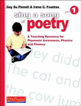 Paperback Sing a Song of Poetry, Grade 1 : A Teaching Resource for Phonemic Awareness, Phonics and Fluency Book