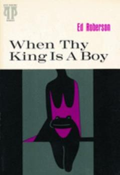 When thy king is a boy;: Poems (Pitt poetry series) 0822952149 Book Cover