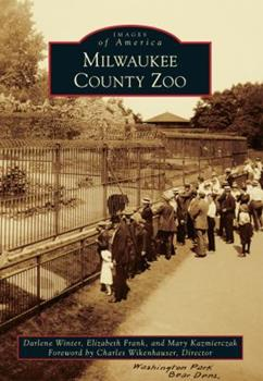 Milwaukee County Zoo - Book  of the Images of America: Milwaukee, Wisconsin