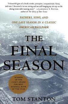 Paperback The Final Season : Fathers, Sons, and One Last Season in a Classic American Ballpark Book