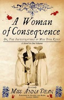 A Woman of Consequence, or the Investigations of Miss Dido Ken