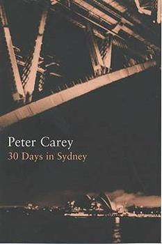 30 Days in Sydney: A Wildly  Distorted Account 1582341664 Book Cover