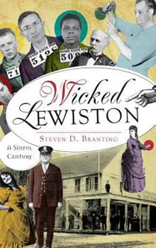 Wicked Lewiston:: A Sinful Century - Book  of the Wicked Series