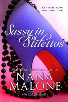 Sassy in Stilettos - Book #3 of the In Stilettos