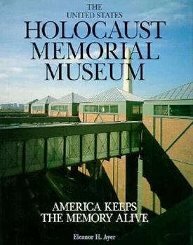 The United States Holocaust Memorial Museum America Keeps The Memory Alive 0875186491 Book Cover