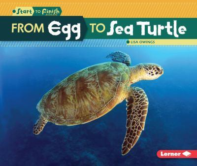 From Egg to Sea Turtle - Book  of the Start to Finish, Second Series