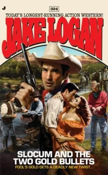 Slocum and the Two Gold Bullets - Book #324 of the Slocum