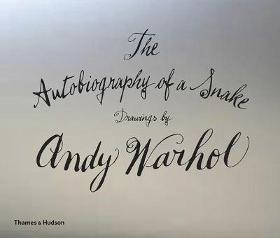 The Autobiography of a Snake: Drawings by Andy Warhol 0500519250 Book Cover
