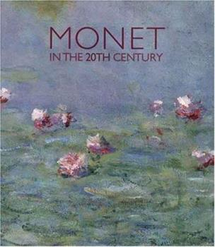 Monet in the 20th Century 0300079443 Book Cover