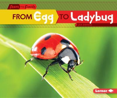 From Egg to Ladybug - Book  of the Start to Finish, Second Series