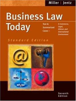 Business Law Today: Text and Summarized Cases--E-Commerce, Legal, Ethical and International Environment with Online Research Guide 0324204833 Book Cover