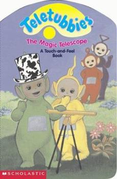 The Magic Telescope: Touch-And-Feel Board Book - Book  of the Teletubbies